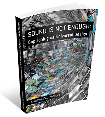 Mock of a standing book titled Sound Is Not Enough: Captioning as Universal Design